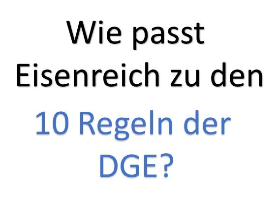 Wie passt Eisenreich zu den 10 Regeln der DGE?